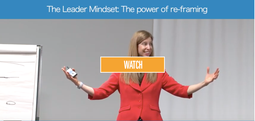 The Leader Mindset: The power of re-framing